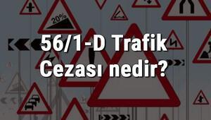 56/1-D Trafik Cezası nedir Madde 56/1-D Trafik Cezası ne kadar Ceza puanı kaçtır (2020)