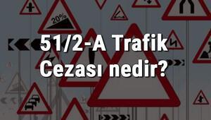 51/2-A Trafik Cezası nedir Madde 51/2-A Radar Cezası ne kadar Ceza puanı kaçtır (2020)