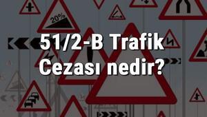 51/2-B Trafik Cezası nedir Madde 51/2-B Radar Cezası ne kadar Ceza puanı kaçtır (2020)
