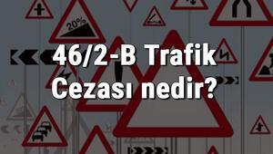 46/2-B Trafik Cezası nedir Madde 46/2-B Tehlikeli Şerit Değiştirme trafik cezası ne kadar (2020)