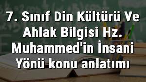 7. Sınıf Din Kültürü Ve Ahlak Bilgisi Hz. Muhammedin İnsani Yönü konu anlatımı