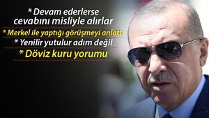 Son dakika haberler... Cumhurbaşkanı Erdoğandan flaş açıklama: Devam edecek olurlarsa cevabını misliyle alacaklar