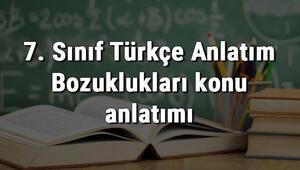 7. Sınıf Türkçe Anlatım Bozuklukları konu anlatımı