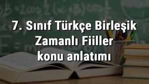 7. Sınıf Türkçe Birleşik Zamanlı Fiiller konu anlatımı