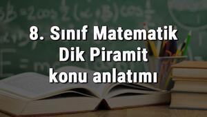 8. Sınıf Matematik Dik Piramit konu anlatımı