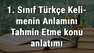 1. Sınıf Türkçe Kelimenin Anlamını Tahmin Etme konu anlatımı