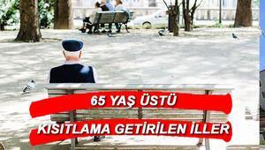 Yasak olan illerde 65 yaş üstü sokağa çıkma izni ne zaman 65 yaş üstü sokağa çıkma yasağı olan illerin listesi ve yasak saatleri