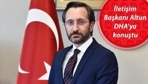 İletişim Başkanı Altun DHAya konuştu: Türkiyenin haklı tezlerini yok saymaya çalışanları rahatsız etmeye devam edeceğiz