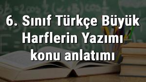 6. Sınıf Türkçe Büyük Harflerin Yazımı konu anlatımı