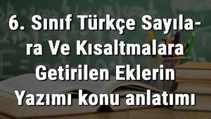 6. Sınıf Türkçe Sayılara Ve Kısaltmalara Getirilen Eklerin Yazımı konu anlatımı