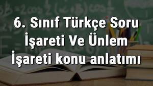 6. Sınıf Türkçe Soru İşareti Ve Ünlem İşareti konu anlatımı
