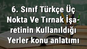 6. Sınıf Türkçe Üç Nokta Ve Tırnak İşaretinin Kullanıldığı Yerler konu anlatımı