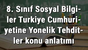 8. Sınıf Sosyal Bilgiler Türkiye Cumhuriyetine Yönelik Tehditler konu anlatımı