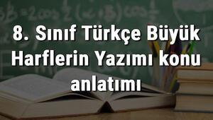 8. Sınıf Türkçe Büyük Harflerin Yazımı konu anlatımı