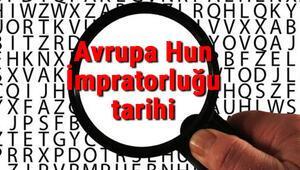 Avrupa Hun İmpratorluğu tarihi - Avrupa Hun Devleti Kuruluşu, Kurucusu, Hükümdarları, Sınırları Ve Yıkılışı hakkında özet bilgi