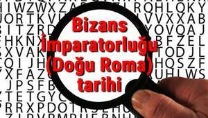 Bizans İmparatorluğu (Doğu Roma) tarihi - Bizans Devleti Kuruluşu, Kurucusu, Hükümdarları, Sınırları Ve Yıkılışı hakkında özet bilgi
