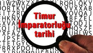 Timur İmparatorluğu tarihi - Timur Devleti (Timurlular) Kuruluşu, Kurucusu, Hükümdarları, Sınırları Ve Yıkılışı hakkında özet bilgi