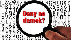 Deny ne demek İngilizce Deny kelimesinin Türkçe anlamı nedir