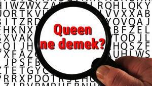 Queen ne demek İngilizce Queen kelimesinin Türkçe anlamı nedir