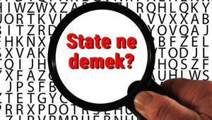 State ne demek İngilizce State kelimesinin Türkçe anlamı nedir