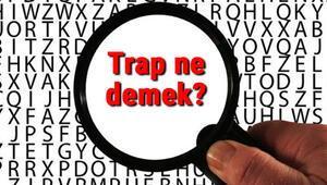 Trap ne demek Trap nedir Trap müzik hakkında bilgiler