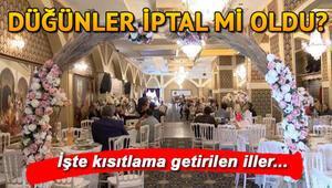 İstanbulda düğünler yasaklandı mı, hangi illerde iptal oldu Son dakika düğün kısıtlaması olan iller