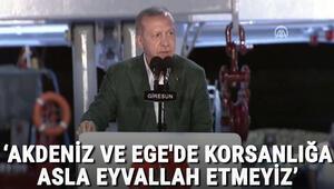 Son dakika haberler... Cumhurbaşkanı Erdoğan: Akdeniz ve Egede korsanlığa, haydutluğa asla eyvallah etmeyiz