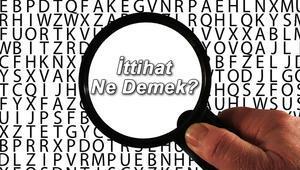 İttihat Ne Demek İttihat Nedir İttihat Kelimesi TDK Sözlük Anlamı