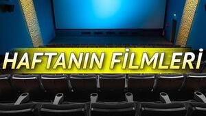 Sinemalarda bu hafta hangi filmler var İşte vizyona girecek filmler