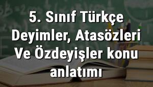 5. Sınıf Türkçe Deyimler, Atasözleri Ve Özdeyişler konu anlatımı