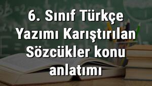 6. Sınıf Türkçe Yazımı Karıştırılan Sözcükler konu anlatımı