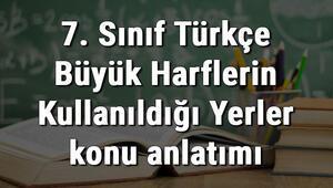 7. Sınıf Türkçe Büyük Harflerin Kullanıldığı Yerler konu anlatımı