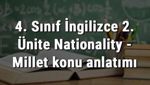4. Sınıf İngilizce 2. Ünite Nationality - Millet konu anlatımı