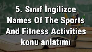 5. Sınıf İngilizce Names Of The Sports And Fitness Activities (Spor Aktiviteleri İsimleri) konu anlatımı