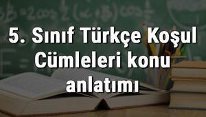 5. Sınıf Türkçe Koşul Cümleleri konu anlatımı