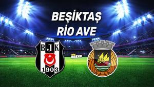 Beşiktaş Rio Ave UEFA 3. Eleme Turu maçı ne zaman, saat kaçta, hangi kanaldan canlı yayınlanacak
