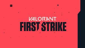 First Strike: VALORANT'ın ilk resmi espor turnuvası