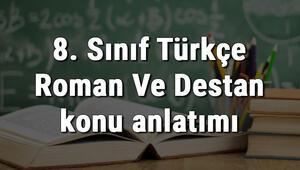 8. Sınıf Türkçe Roman Ve Destan konu anlatımı