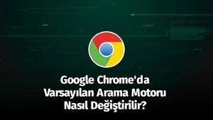 Google Chromeda Varsayılan Arama Motoru Nasıl Değiştirilir
