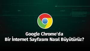 Google Chromeda Bir İnternet Sayfasını Nasıl Büyütürüz