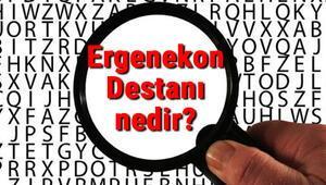 Ergenekon Destanı nedir ve hangi devlete aittir Ergenekon Destanı kısaca konusu ve özeti