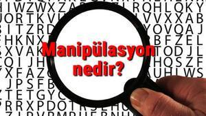 Manipülasyon nedir Manipülasyon teknikleri ve örnekleri nelerdir