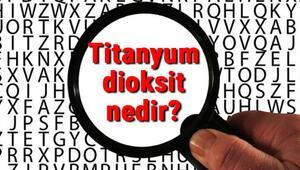 Titanyum dioksit nedir ve nelerde var Titanyum dioksit kullanım alanları