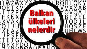 Balkan ülkeleri nelerdir ve hangileri Balkan ülkelerinin isimleri, başkentleri, nüfusları ve para birimleri