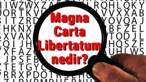 Magna Carta Libertatum nedir, nerede ve kimler arasında imzalanmıştır Magna Carta Libertatum önemi, özellikleri ve maddeleri