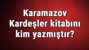 Karamazov Kardeşler kitabını kim yazmıştır Karamazov Kardeşler kitabı özeti, konusu ve karakterleri