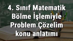 4. Sınıf Matematik Bölme İşlemiyle Problem Çözelim konu anlatımı