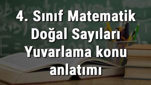 4. Sınıf Matematik Doğal Sayıları Yuvarlama konu anlatımı