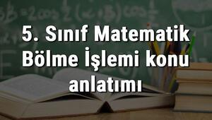 5. Sınıf Matematik Bölme İşlemi konu anlatımı