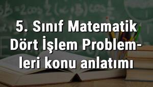 5. Sınıf Matematik Dört İşlem Problemleri konu anlatımı